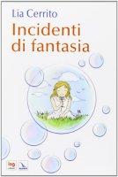 Incidenti di fantasia - Cerrito Lia