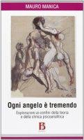 Ogni angelo è tremendo - Manica Mauro