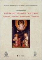 Forme del pensare cristiano. Agostino, Anselmo, Bonaventura, Tommaso - Pandolfi Carmelo