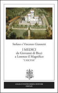 Copertina di 'I Medici da Giovanni di Bicci a Lorenzo il Magnifico «l'ascesa»'