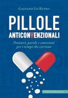 Pillole anticonvenzionali - Gaetano Lo Russo