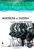 Ascolta e suona. Metodo di ear training. Con CD Audio - Spagnolo Amedeo