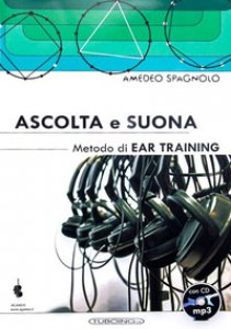 Copertina di 'Ascolta e suona. Metodo di ear training. Con CD Audio'