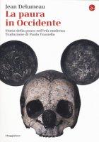 La paura in Occidente. Storia della paura nell'età moderna - Delumeau Jean