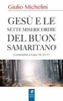 Gesù e le sette misericordie del buon samaritano - Giulio Michelini