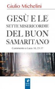 Copertina di 'Gesù e le sette misericordie del buon samaritano'