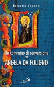 Copertina di 'Un cammino di conversione con Angela da Foligno'