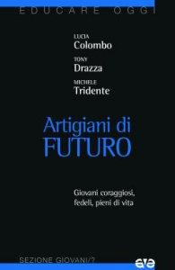 Copertina di 'Artigiani di futuro'
