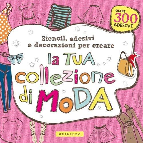 Stencil adesivi e decorazioni per creare la tua collezione di moda libro gribaudo maggio 2013 - Stencil adesivi per piastrelle ...