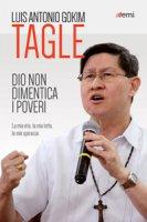 Dio non dimentica i poveri - Luis Antonio Tagle Gokim
