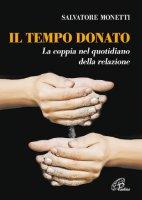 Il tempo donato - Salvatore Monetti