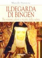 Ildegarda di Bingen - Stanzione Marcello
