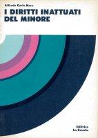 I diritti inattuati del minore - Alfredo C. Moro