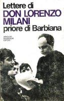 Lettere di don Lorenzo Milani priore di Barbiana - Milani Lorenzo