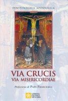 Via crucis, via misericordiae - Penitenzieria Apostolica