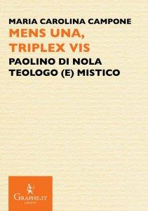 Copertina di 'Mens una, triplex vis. Paolino di Nola, teologo (e) mistico'