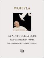 La notte della luce. Pagine e omelie di Natale - Giovanni Paolo II