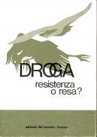 Droga, resistenza o resa? - Mario Picchi, Marco Trabucchi, Franco Prina