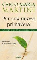 Per una nuova primavera - Carlo M. Martini