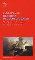 Filosofia del Don Giovanni. Alle origini di un mito moderno. Ediz. ampliata - Curi Umberto