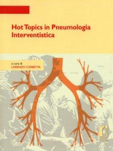 Copertina di 'Hot topics in pneumologia interventistica'