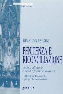 Copertina di 'Penitenza e riconciliazione nella tradizione e nella riforma concicliare. Riflessioni teologiche e proposte celebrative'