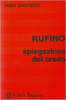 Spiegazione del credo - Rufino di Aquileia