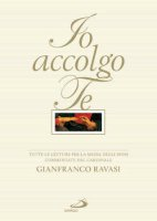 Io accolgo te - Gianfranco Ravasi