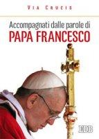 Accompagnati dalle parole di Papa Francesco