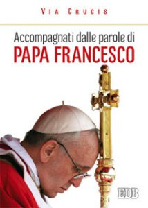 Copertina di 'Accompagnati dalle parole di Papa Francesco'