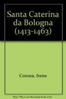 Santa Caterina da Bologna (1413-1463) - Corona Irene