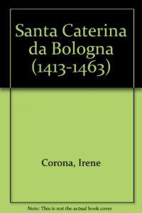 Copertina di 'Santa Caterina da Bologna (1413-1463)'