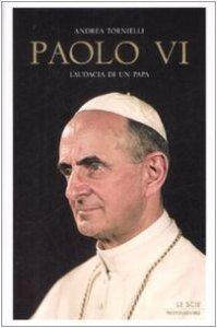 Copertina di 'Paolo VI. L'audacia di un papa'