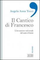 Il Cantico di Francesco - Angela Anna Tozzi