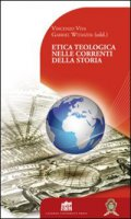 Etica teologica nelle correnti della storia - Vincenzo Viva