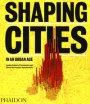 Shaping cities in an urban age. Ediz. illustrata