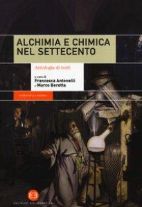 Copertina di 'Alchimia e chimica nel Settecento. Antologia di testi'