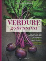 Vegetariano gourmand. Nuove ricette - Fearnley-Whittingstall Hugh