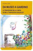 Da museo a giardino - Andrea Grillo