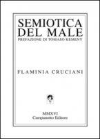 Semiotica del male - Cruciani Flaminia