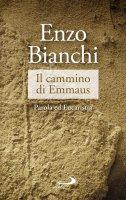 Il cammino di Emmaus - Enzo Bianchi