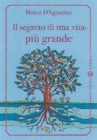 Il segreto di una vita pi� grande - D'Agostino Marco