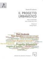 Il progetto urbanistico. Prove di innovazione per il futuro della città - Di Ludovico Donato