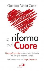 Copertina di 'La riforma del cuore. L'Evangelii gaudium come pratica della vita nel Vangelo secondo Matteo'