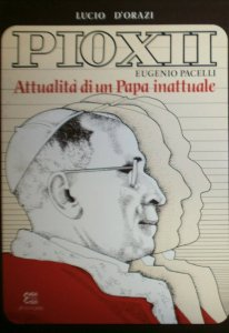 Copertina di 'Pio XII Eugenio Pacelli attualità di un Papa inattuale'