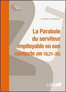Copertina di 'La parabole du serviteur impitoyable et son contexte (Mt 18,21-35)'