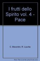 I frutti dello Spirito [vol_4] / Pace