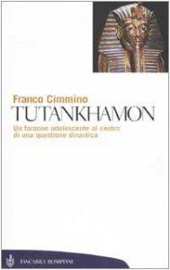Copertina di 'Tutankhamon. Un faraone adolescente al centro di una questione dinastica'