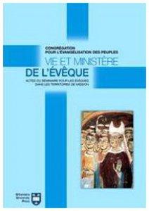 Copertina di 'Vie et ministère de l'évêque. Actes du Séminaire pour les évêques dans les territoires de mission. Atti del Convegno (Roma, 8-18 settembre 2004)'