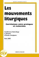 Les mouvements liturgiques. Corrélations entre pratiques et recherches - AA. VV.